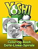 Yoshi Dots Lines Spirals Coloring Book: An Adult Activity Diagonal Line, Spirals Book Yoshi True Gifts For Family