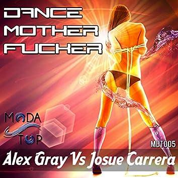 Dance Mother Fucker