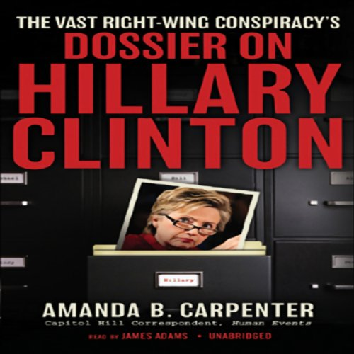 The Vast Right-Wing Conspiracy's Dossier on Hillary Clinton audiobook cover art