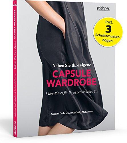 Nähen Sie Ihre eigene Capsule Wardrobe. 5 Schnittmuster für einen minimalistischen Kleiderschrank. Mit Schnittmusterbögen für die Größen 34-44 und illustrierten Nähanleitungen.