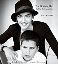 The Golden Hat: Talking Back to Autism by Kate Winslet (2012-03-27)