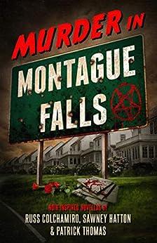 Murder in Montague Falls: Noir-Inspired Novellas by Russ Colchamiro, Sawney Hatton & Patrick Thomas by [Russ Colchamiro, Sawney Hatton, Patrick Thomas]