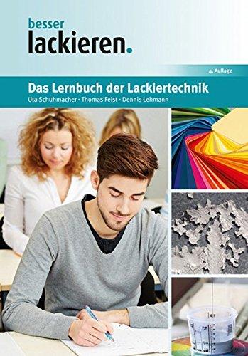Das Lernbuch der Lackiertechnik: Grundlagen, Aufgaben und Prüfungsfragen für Verfahrensmechaniker/innen der Beschichtungstechnik (besser lackieren.)