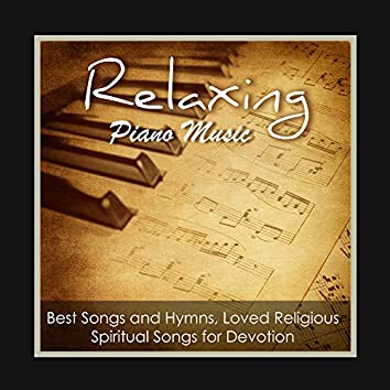 Relaxing Piano Music Greatest Hymns: Best Songs and Hymns, Loved Religious Spiritual Songs for Devotion