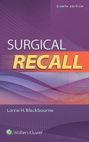 Compare Textbook Prices for Surgical Recall 8 Edition ISBN 9781496370815 by Blackbourne, Lorne