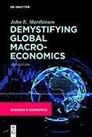 Demystifying Global Macroeconomics, 3rd Edition Front Cover