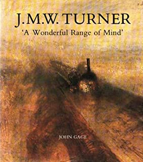 J. M. W. Turner: `A Wonderful Range of Mind`