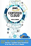 AWS Certified Cloud Practitioner: Amazon Web Services Certification Study Guide: Become a Certified Cloud Practitioner & Ace Your AWS Exam in Weeks