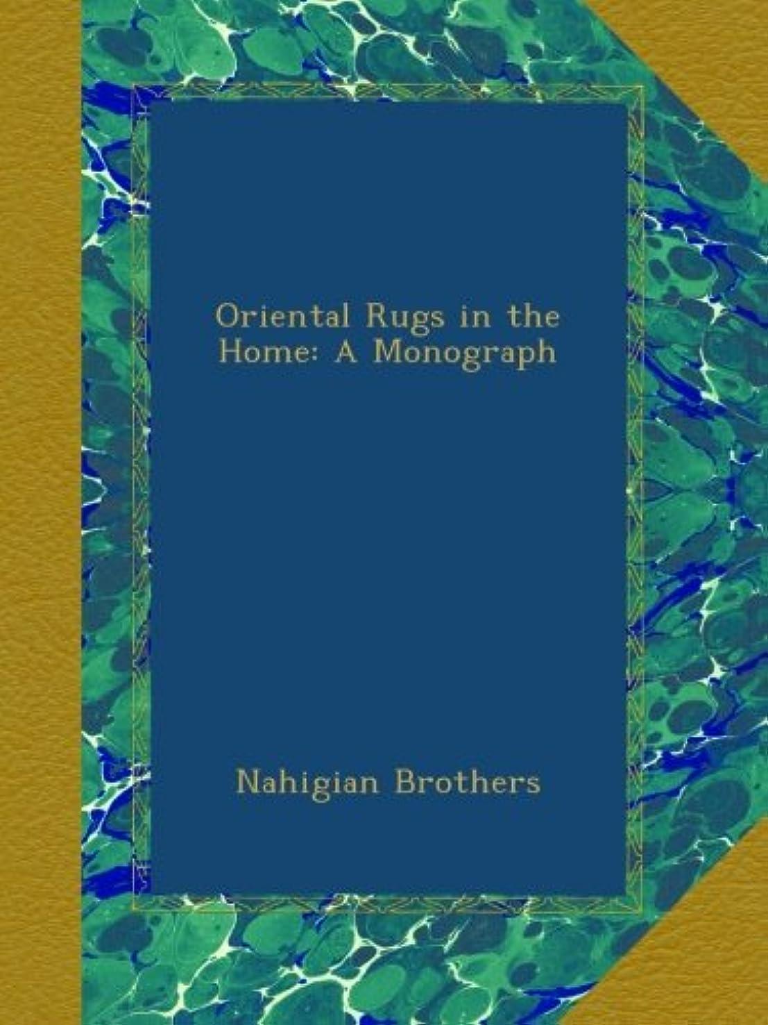 オーバーコートすることになっている動Oriental Rugs in the Home: A Monograph