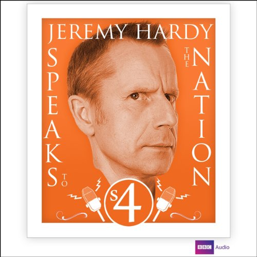 Jeremy Hardy Speaks to the Nation: Series 4 cover art