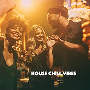House Chill Vibes