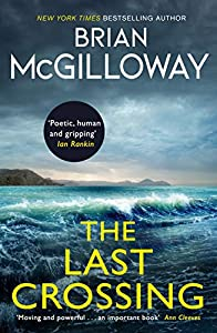 The Last Crossing: a gripping and unforgettable crime thriller from the New York Times bestselling author (English Edition)