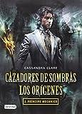 Cazadores de sombras. Los orgenes 2. Prncipe mecnico (Cazadores de sombras: Los origenes / The Infernal Devices: The Origins) (Spanish Edition) by Cassandra Clare(2012-07-10)