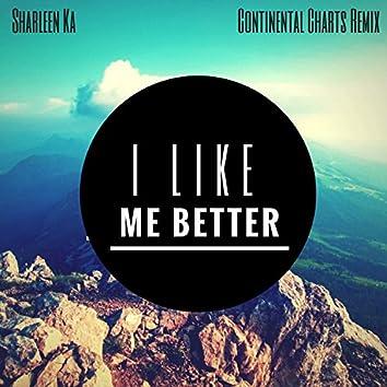 I Like Me Better (Continental Charts Remix)