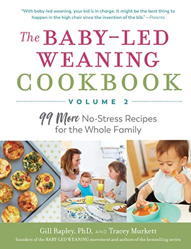 Amazon Com The Baby Led Weaning Cookbook Volume 2 99 More No Stress Recipes For The Whole Family Ebook Rapley Gill Murkett Tracey Kindle Store