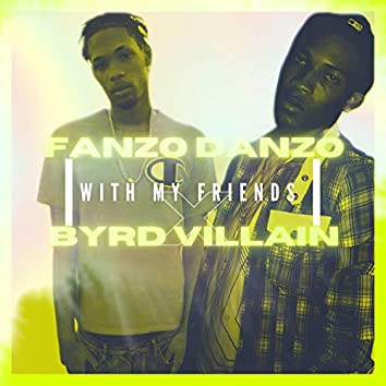 With My Friends (feat. Fanzo Danzo)