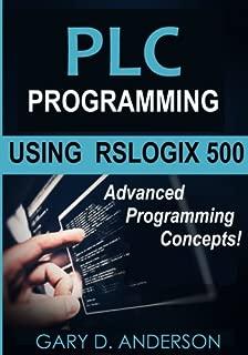 PLC Programming Using RSLogix 500: Advanced Programming Concepts! (Volume 2)