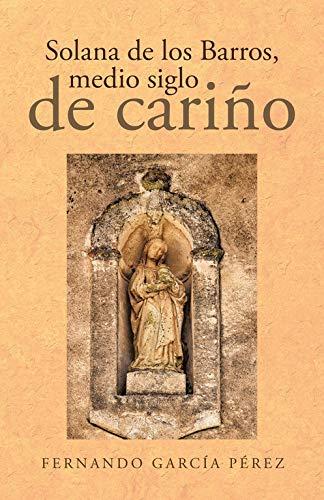 Solana de los Barros, medio siglo de cariño