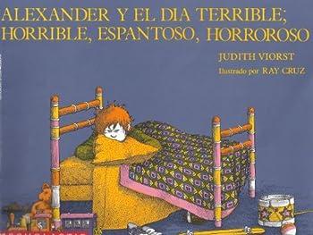 Paperback Alexander y el dia Terrible; Horrible, Espantoso, Horroroso Book
