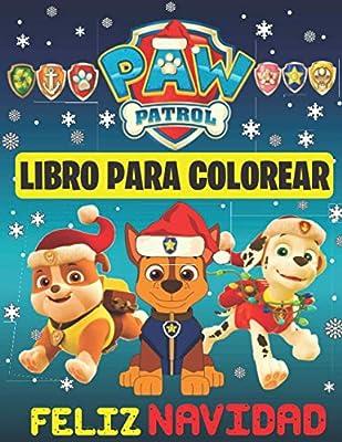 Paw Patrol Libro Para COLOREAR : Feliz Navidad: Libro para colorear Paw Patrol para niños de 2 a 6 años. Libro divertido para niños. (regalo de ... de la patrulla canina) (40 dibujos). de Independently published