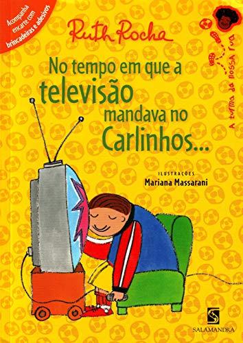 No Tempo Em Que A Televisão Mandava No Carlinhos..