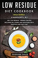 Low Residue Diet Cookbook: Mega Bundle -