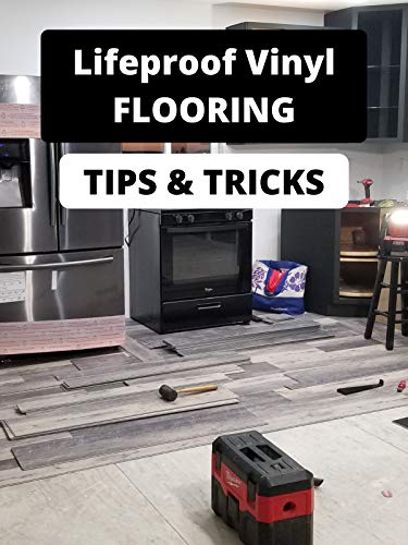 Lifeproof Vinyl Flooring Tips & Tricks