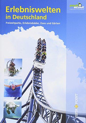 bester der welt Deutschlands Abenteuerwelt: Themenparks, Wasserparks, Zoos, Gärten (Reiseführer) 2021