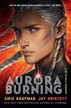 Aurora Burning: The Aurora Cycle 2 by [Amie Kaufman, Jay Kristoff]