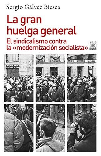 La gran huelga general. El sindicalismo contra la «modernización socialista» (Historia nº 1186)