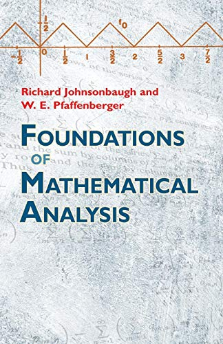 Compare Textbook Prices for Foundations of Mathematical Analysis Dover Books on Mathematics 1 Edition ISBN 9780486477664 by Richard Johnsonbaugh,W.E. Pfaffenberger