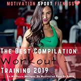 The Best Compilation Workout - Training 2019 (La Meilleure Musique De Motivation Pour Le Sport)