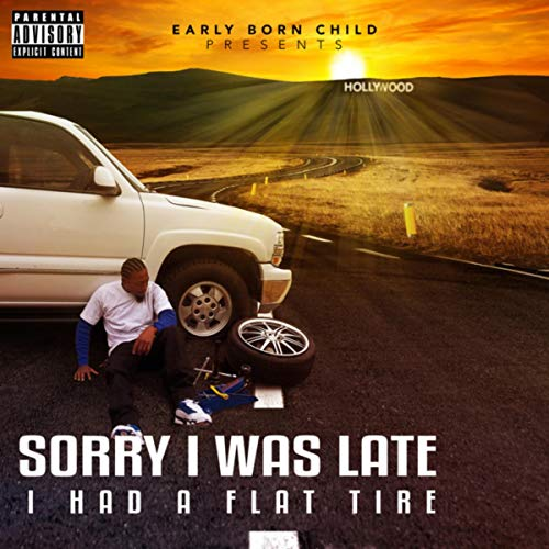 Sorry I Was Late I Had A Flat Tire [Explicit]