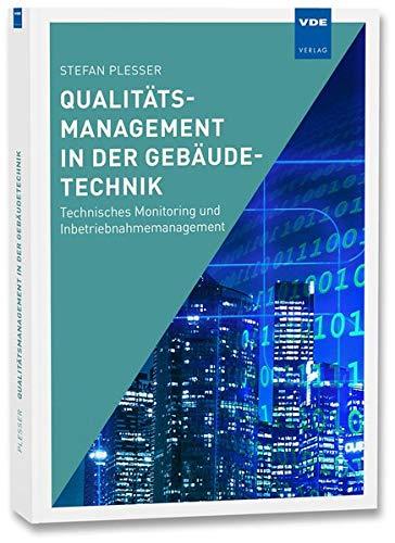 Qualitätsmanagement in der Gebäudetechnik: Technisches Monitoring und Inbetriebnahmemanagement