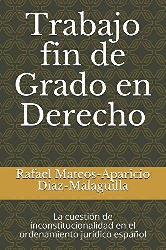 Trabajo fin de Grado en Derecho: La cuestión de inconstitucionalidad en el ordenamiento jurídico español