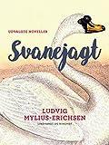 Svanejagt - udvalgte noveller (Danish Edition)