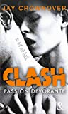 Clash - Passion dévorante (T3): Après la série New Adult Marked Men et BAD
