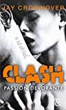 Clash - Passion dévorante (T3): Après la série New Adult Marked Men et BAD