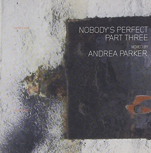 Nobodys Perfect Three - Mixed By Andrea Parker