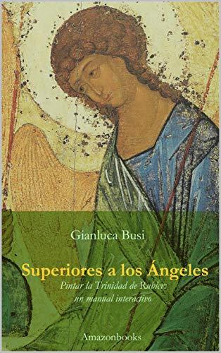 Superiores a los Ángeles: Pintar la Trinidad de Rublev: un manual interactivo