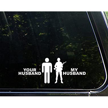 Your Husband / My Husband MILITARY (9  X 3 ) Die Cut Decal Bumper Sticker for Windows, Cars, Trucks, Laptops, Etc.