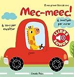 Mec-meec! El meu primer llibre de sons (Llibres de sons)
