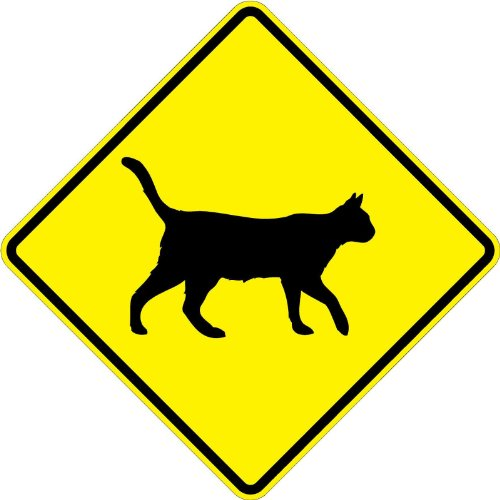 Cat Crossing Symbol - 18 x 18 Warning Signs. A Real Sign. 10 Year 3M Warranty
