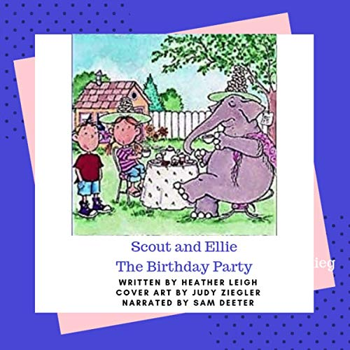 Scout & Ellie: The Birthday Party (Scout and Ellie Book 1) audiobook cover art