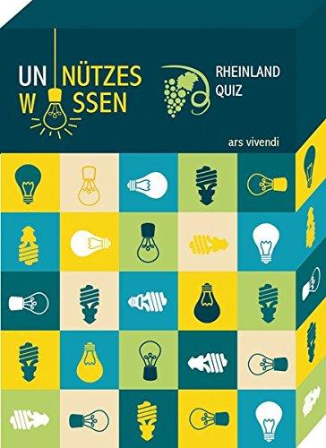 Unnützes Wissen Rheinland - 68 witzige und vollkommen unwichtige Fakten aus dem Rheinland