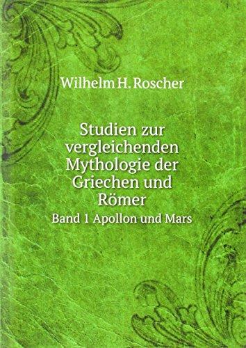 Studien zur vergleichenden Mythologie der Griechen und Römer: Band 1 Apollon und Mars