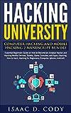 Hacking University: Computer Hacking and Mobile Hacking 2 Manuscript Bundle: Essential Beginners Guide