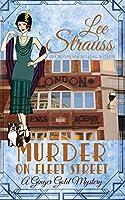 Murder on Fleet Street: a cozy historical 1920s mystery (Ginger Gold Mystery)