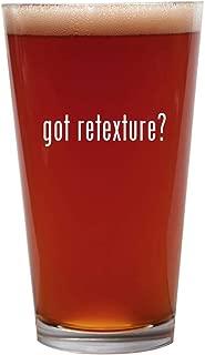 got retexture? - 16oz Beer Pint Glass Cup