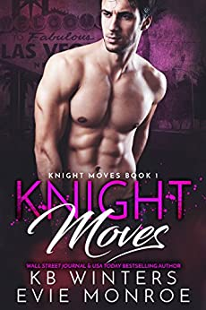 Knight Moves Book 1 by [KB Winters, Evie Monroe]